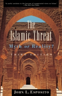 The Islamic Threat : Myth or Reality?, Paperback