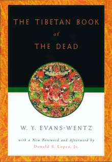 The Tibetan Book of the Dead : Or the After-death Experiences on the Bardo Plane, According to Lama Kazi Dawa-Samdup's English Rendering, Paperback Book