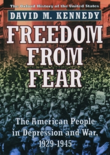 Freedom from Fear : The American People in Depression and War 1929-1945, Paperback Book