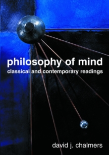 Philosophy of Mind : Classical and Contemporary Readings, Paperback