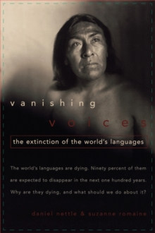 Vanishing Voices : The Extinction of the World's Languages, Paperback Book