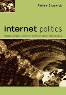 Internet Politics : States, Citizens, and New Communication Technologies, Paperback