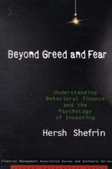 Beyond Greed and Fear : Understanding Behavioral Finance and the Psychology of Investing, Paperback