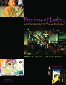 Practices of Looking : An Introduction to Visual Culture, Paperback