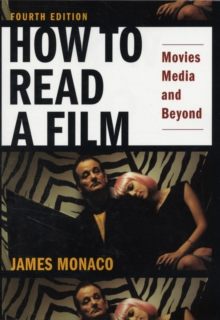 How to Read a Film : Movies, Media, and Beyond, Paperback
