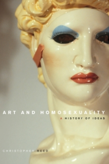 Art and Homosexuality : A History of Ideas, Hardback