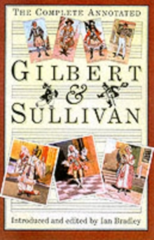 The Complete Annotated Gilbert and Sullivan, Paperback