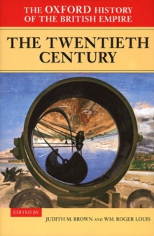 The Oxford History of the British Empire : The Twentieth Century Volume IV, Hardback Book
