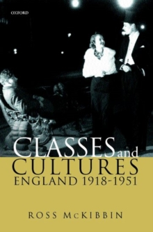 Classes and Cultures : England, 1918-1951, Paperback