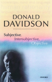 Subjective, Intersubjective, Objective : Philosophical Essays, Paperback