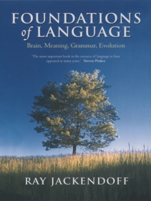 Foundations of Language : Brain, Meaning, Grammar, Evolution, Hardback