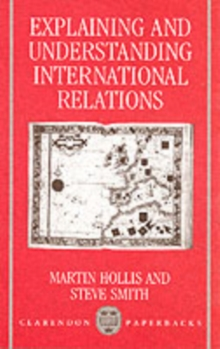 Explaining and Understanding International Relations, Paperback