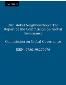 Our Global Neighbourhood : The Report of the Commission on Global Governance, Paperback