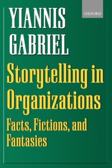 Storytelling in Organizations : Facts, Fictions and Fantasies, Paperback