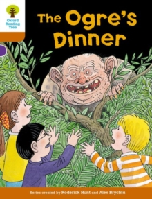 Oxford Reading Tree Biff, Chip and Kipper Stories Decode and Develop: Level 8: The Ogre's Dinner, Paperback
