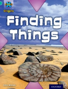 Project X Origins: Turquoise Book Band, Oxford Level 7: Discovery: Finding Things, Paperback