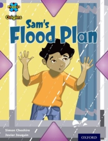 Project X Origins: Purple Book Band, Oxford Level 8: Water: Sam's Flood Plan, Paperback Book