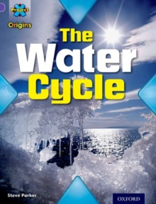 Project X Origins: Purple Book Band, Oxford Level 8: Water: The Water Cycle, Paperback Book