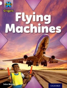 Project X Origins: White Book Band, Oxford Level 10: Inventors and Inventions: Flying Machines, Paperback Book