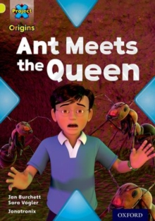 Project X Origins: Lime Book Band, Oxford Level 11: Underground: Ant Meets the Queen, Paperback