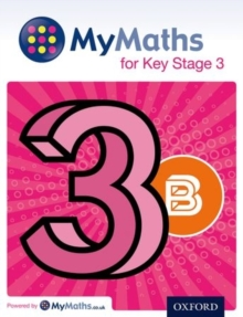 MyMaths: for Key Stage 3: Student Book 3B : Student book 3B, Paperback