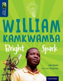 Oxford Reading Tree Treetops Infact: Level 14: William Kamkwamba: Bright Spark, Paperback