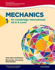 Mathematics for Cambridge International AS & A Level: Oxford Mechanics 1 for Cambridge International AS & A Level : 1, Paperback Book