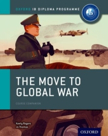 The Move to Global War: IB History Course Book: Oxford IB Diploma Programme, Paperback
