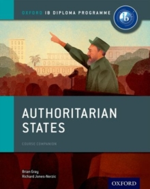Authoritarian States: IB History Course Book: Oxford IB Diploma Programme, Paperback