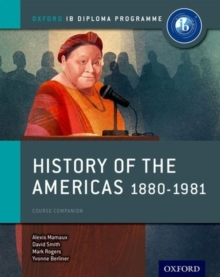 History of the Americas 1880-1981: IB History Course Book: Oxford IB Diploma Programme, Paperback