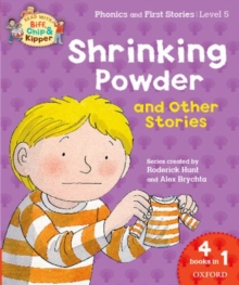 Oxford Reading Tree Read with Biff, Chip & Kipper: Level 5 Phonics & First Stories: Shrinking Powder and Other Stories, Paperback Book
