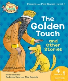 Oxford Reading Tree Read with Biff, Chip & Kipper: Level 6 Phonics & First Stories: The Golden Touch and Other Stories, Paperback Book