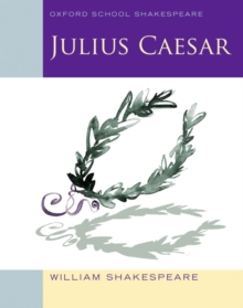 Oxford School Shakespeare: Julius Caesar, Paperback Book