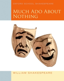 Oxford School Shakespeare: Much Ado About Nothing, Paperback