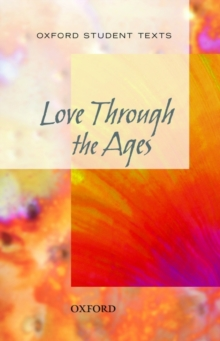 Oxford Student Texts: Love Through the Ages, Paperback Book