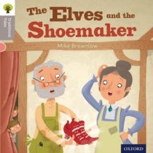 Oxford Reading Tree Traditional Tales: Level 1: the Elves and the Shoemaker, Paperback Book