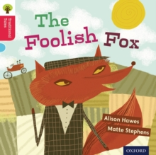 Oxford Reading Tree Traditional Tales: Level 4: The Foolish Fox, Paperback Book