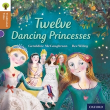 Oxford Reading Tree Traditional Tales: Level 8: Twelve Dancing Princesses, Paperback