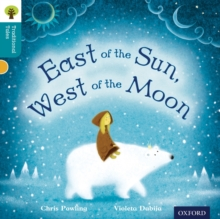 Oxford Reading Tree Traditional Tales: Level 9: East of the Sun, West of the Moon, Paperback
