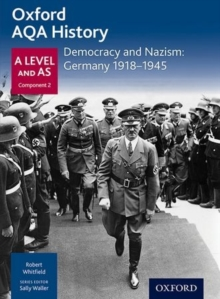 Oxford AQA History for A Level: Democracy and Nazism: Germany 1918-1945, Paperback