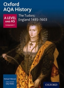Oxford AQA History for A Level: The Tudors: England 1485-1603, Paperback