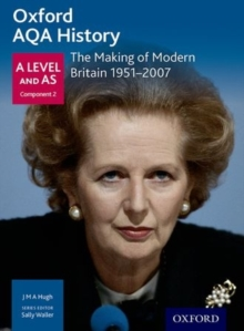 Oxford AQA History for A Level: The Making of Modern Britain 1951-2007, Paperback