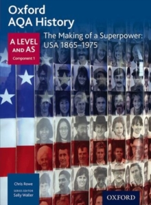 Oxford AQA History for A Level: The Making of a Superpower: USA 1865-1975, Paperback