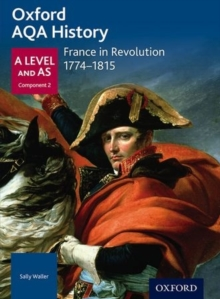 Oxford AQA History for A Level: France in Revolution 1774-1815, Paperback