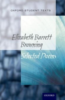Oxford Student Texts: Elizabeth Barrett Browning : Selected Poems, Paperback