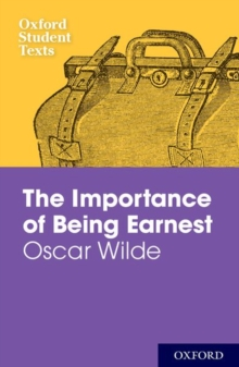 Oxford Student Texts: The Importance of Being Earnest, Paperback Book