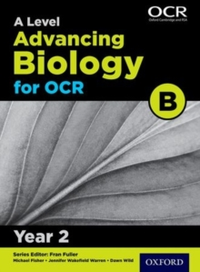 A Level Advancing Biology for OCR Year 2 Student Book (OCR B), Paperback