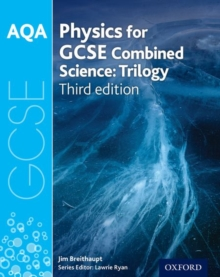 AQA GCSE Physics for Combined Science (Trilogy) Student Book, Paperback