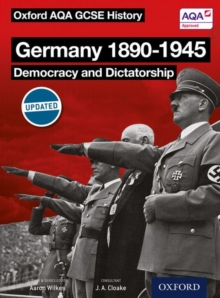 Oxford AQA History for GCSE: Germany 1890-1945: Democracy and Dictatorship, Paperback