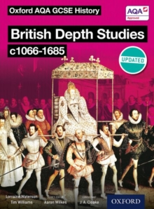 Oxford AQA History for GCSE: British Depth Studies C1066-1685 (Norman, Medieval, Elizabethan and Restoration England), Paperback